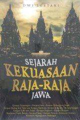 Sejarah Kekuasaan Raja-Raja Jawa