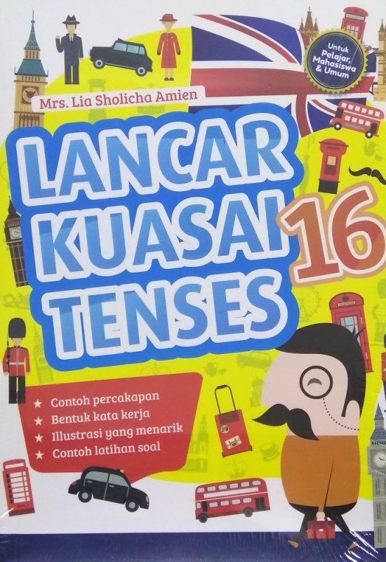 Cover Buku Lancar Kuasai 16 Tenses (Untuk Pelajar, Mahasiswa, Umum)