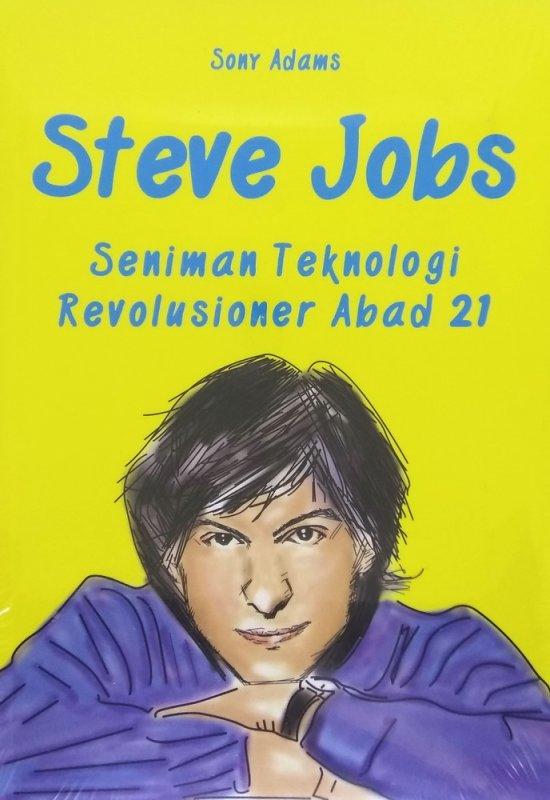 Cover Buku STEVE JOBS: Seniman Teknologi Revolusioner Abad 21