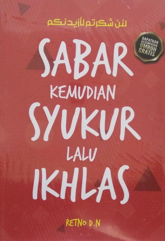 Cover Buku Sabar Kemudian Syukur Lalu Ikhlas