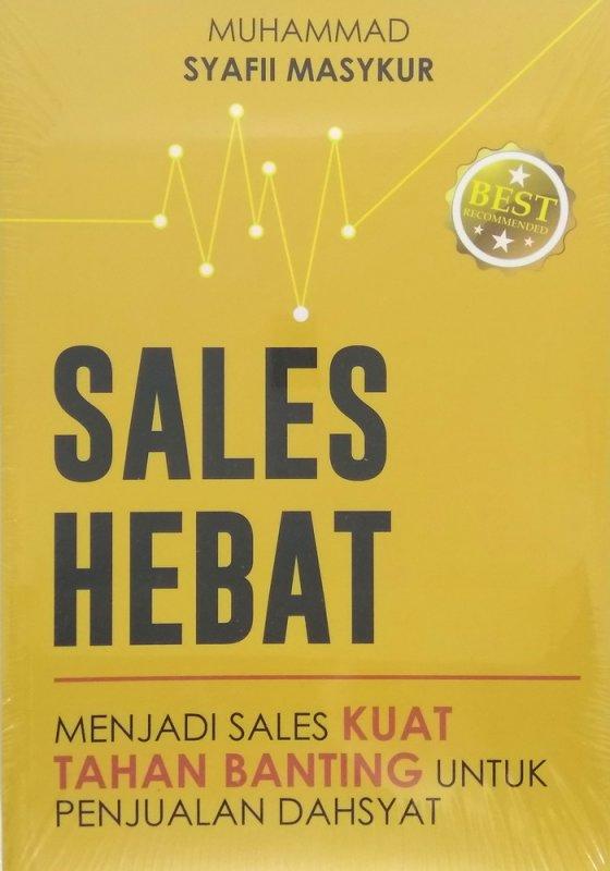 Cover Buku SALES HEBAT: Menjadi Sales Kuat Tahan Banting untuk Penjualan Dahsyat