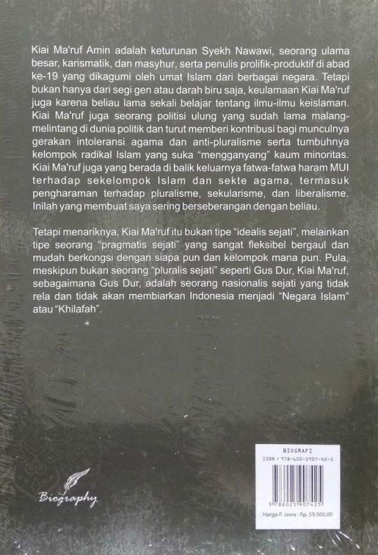 Cover Belakang Buku KIAI MARUF AMIN: Menyelami Jejak Pemikiran Sang Politisi, Pemikir, dan Ulama Besar