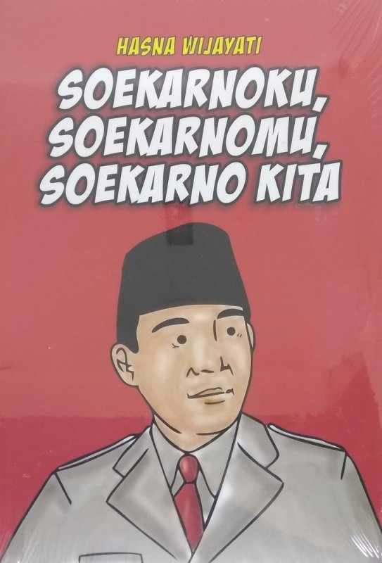 Cover Buku Soekarnoku, Soekarnomu, Soekarno Kita