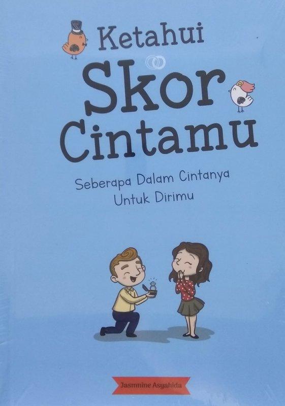 Cover Buku Ketahui Skor Cintamu Seberapa Dalam Cintanya Untuk Dirimu