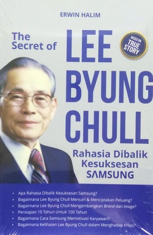 Cover Buku The Secret of LEE BYUNG CHULL Rahasia Dibalik Kesuksesan Samsung
