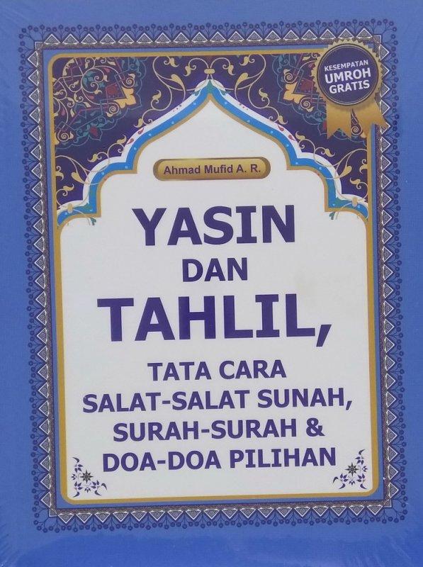 Cover Buku Yasin dan Tahlil: Tata Cara Salat-Salat Sunah, Surah-Surah dan Doa-Doa Pilihan