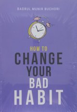 How To Change Your Bad Habit