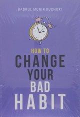 How To Change Your Bad Habit