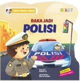 Raka Jadi Polisi (Cerita Profesi Jagoan)