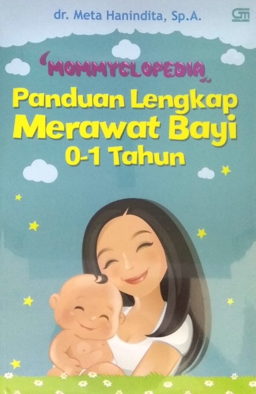 Cover Buku Mommyclopedia: Panduan Lengkap Merawat Bayi ( 0-1 Tahun )