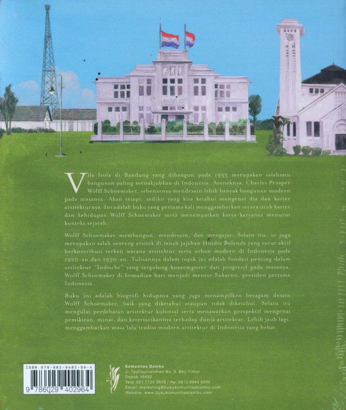 Cover Belakang Buku Arsitektur Tropis Modern: Karya Dan Blografi C.P. Wolff Schoemaker