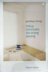 Detail Buku Goodbye, Things: Hidup Minimalis ala Orang Jepang