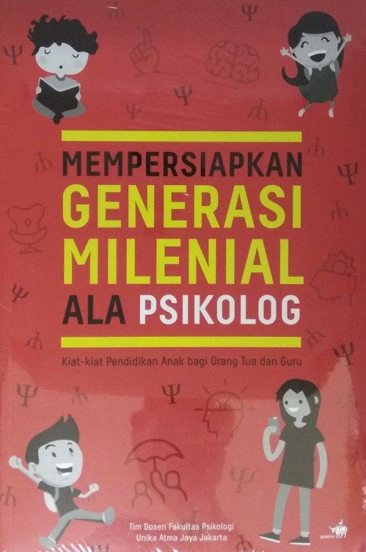 Cover Buku Mempersiapkan Generasi Milenial Ala Psikolog