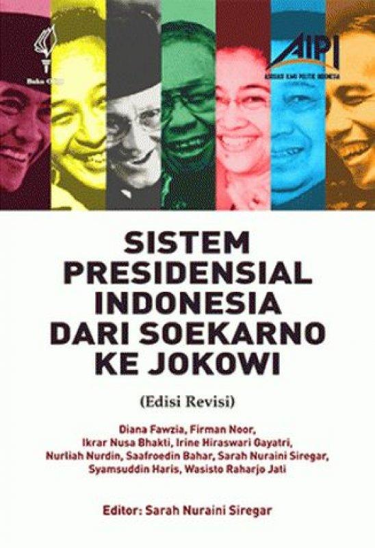 Cover Buku Sistem Presidensial Indonesia dari Soekarno ke Jokowi (Edisi Revisi)