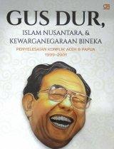 Gus Dur: Islam Nusantara & Kewarganegaraan Bineka