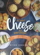 All About Cheese Ala Dona s Delight : 40 Resep Cake, Cookies, Snack Serba Keju