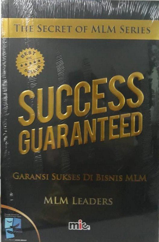 Cover Buku Success Guaranteed: Garansi Sukses Di Bisnis MLM