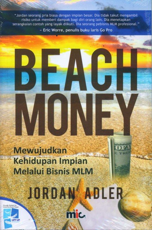 Cover Buku Beach Money: Mewujudkan Kehidupan Impian Melalui Bisnis MLM