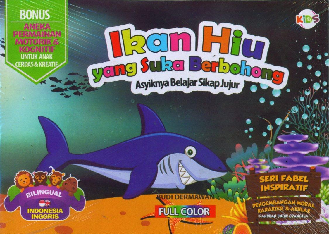 Cover Buku Ikan Hiu yang Suka Berbohong (Bilingual) Full Color