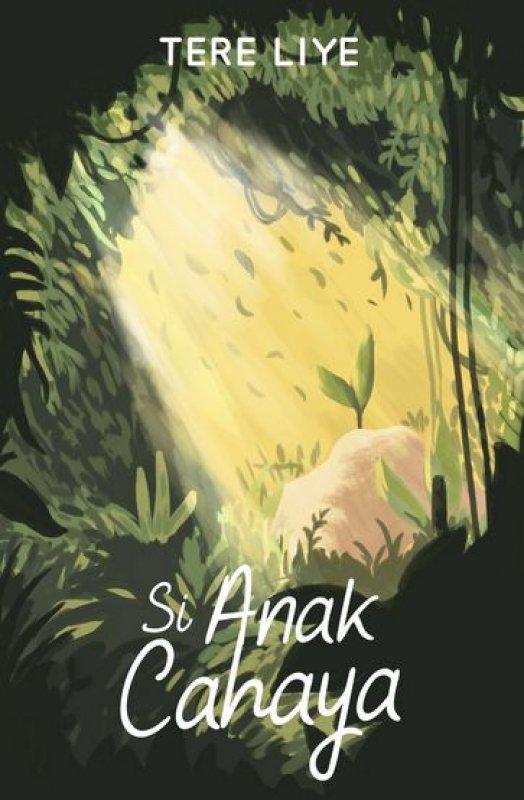 Cover Buku Si Anak Cahaya