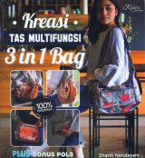Kreasi Tas Multifungsi 3 in 1 Bag Plus Bonus Pola