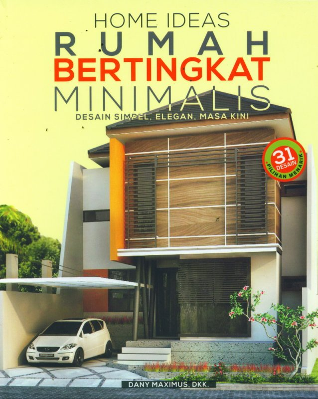 Cover Buku Home Ideas Rumah Bertingkat Minimalis Desain Simpel, Elegan, Masa Kini