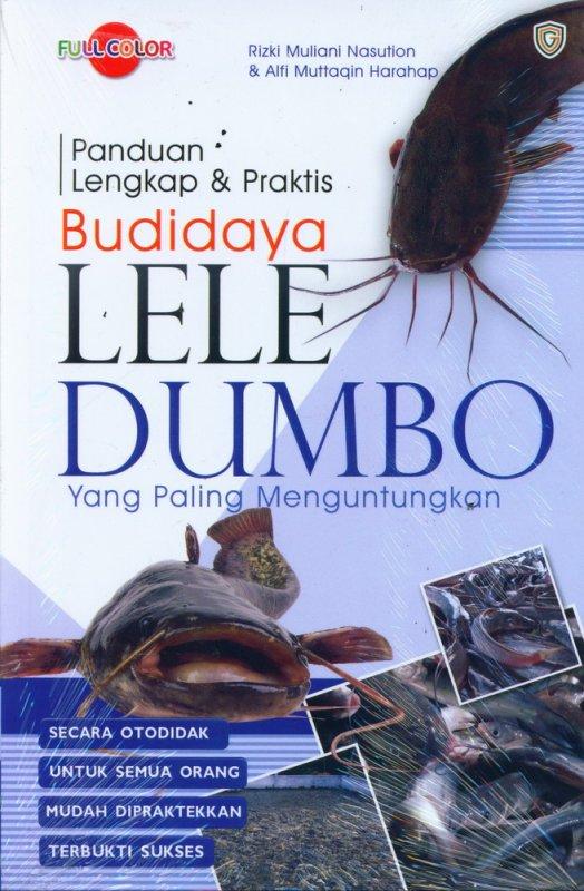 Cover Buku Panduan Lengkap & Praktis Budidaya Lele Dumbo yang Paling Menguntungkan (Full Color)