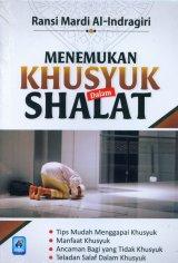 Menemukan Khusyuk Dalam Shalat