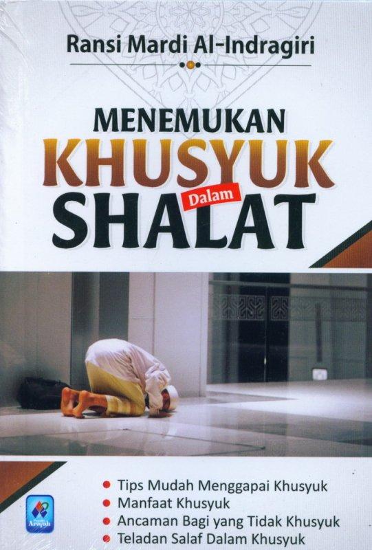 Cover Buku Menemukan Khusyuk Dalam Shalat