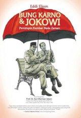 Bung Karno & Jokowi: Pemimpin Kembar Beda Zaman [Free buku Kiai Abdul Jalal]