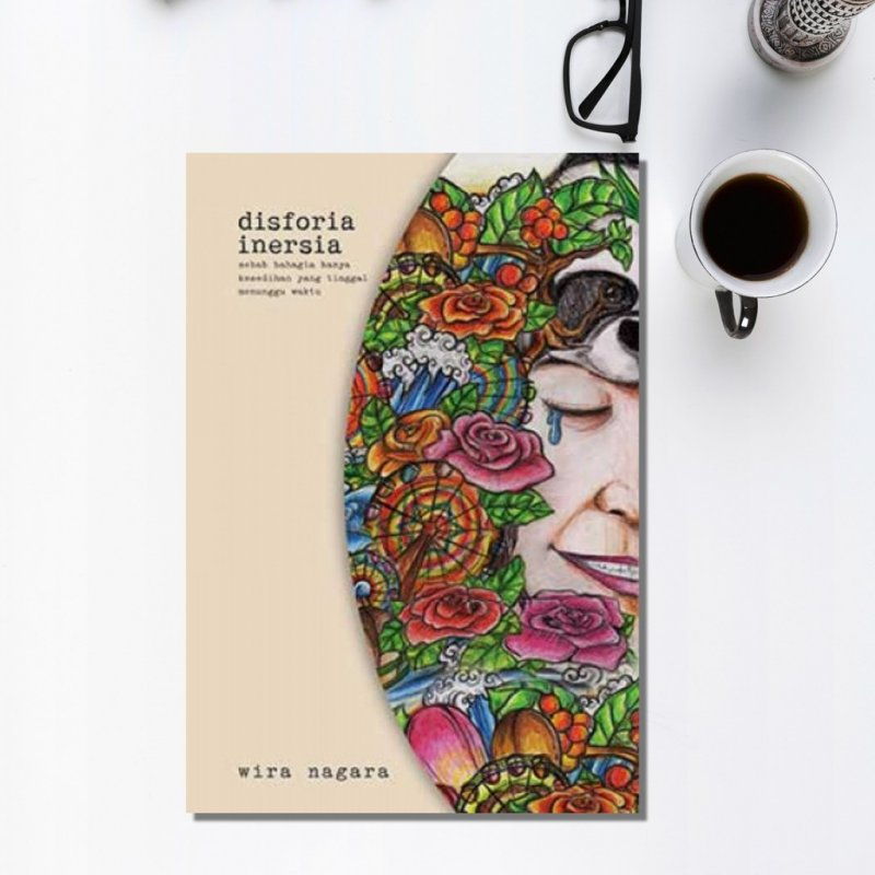 Cover Belakang Buku Disforia Inersia (Seri Distilasi Alkena) Edisi TTD Wira Nagara (Promo Best Book)