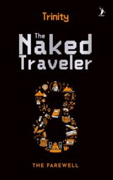 The Naked Traveler 8 : The Farewell - Buku Trinity [ Edisi TTD ]