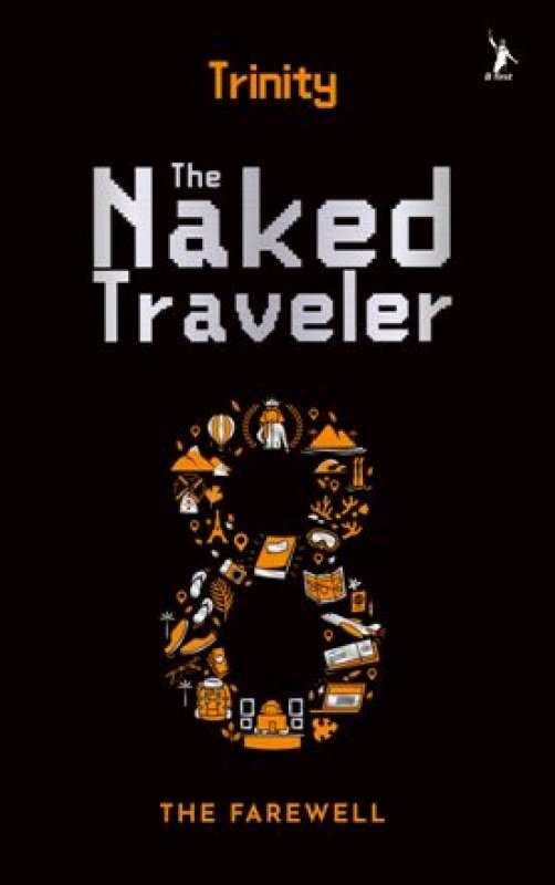 Cover Buku The Naked Traveler 8 : The Farewell - Buku Trinity [ Edisi TTD ]
