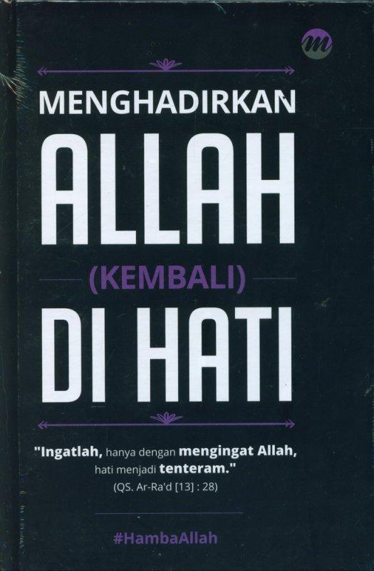Cover Buku Menghadirkan Allah (Kembali) Di Hati (Hard Cover)