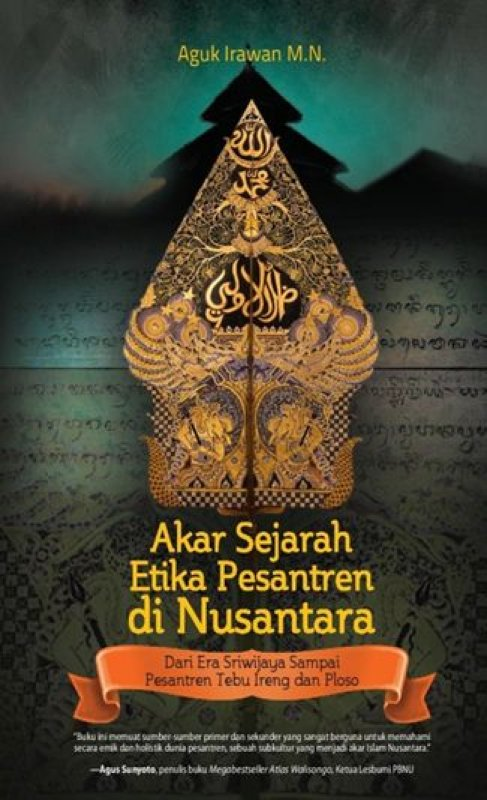 Cover Buku Akar Sejarah Etika Pesantren di Nusantara
