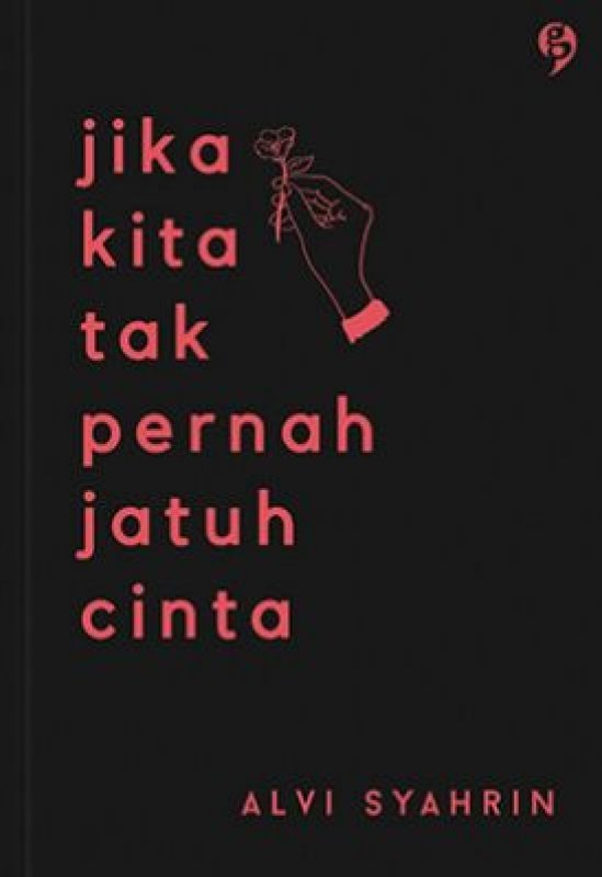 Cover Buku Jika Kita Tak Pernah Jatuh Cinta (Promo Best Book)