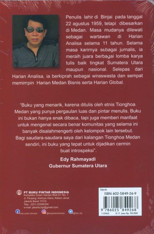 Cover Belakang Buku Tionghoa Medan: Komunitas Paling Kontroversial di Indonesia