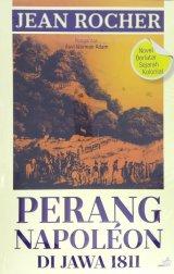 Perang Napoleon Di Jawa 1811 (Novel Berlatar Sejarah Kolonial)