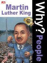 Detail Buku Why? People - Martin Luther King (sang pendeta anti diskriminatif)]