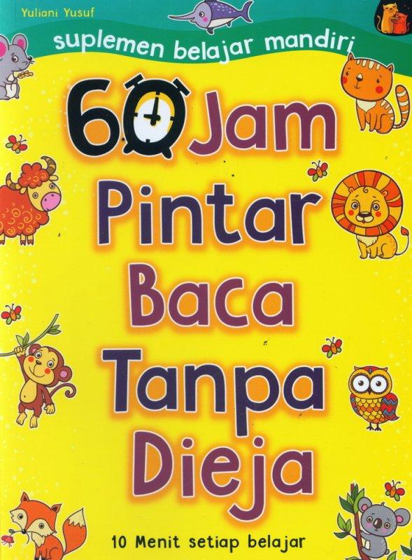 Cover Buku 60 Jam Pintar Baca Tanpa Dieja