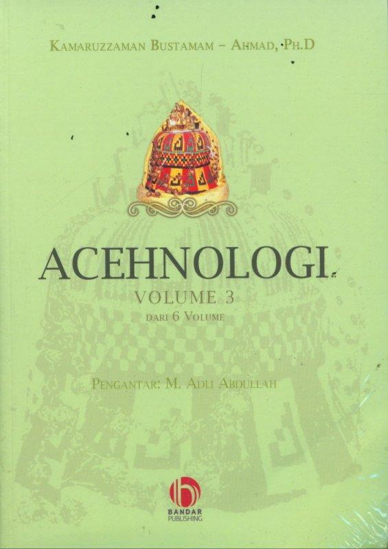 Cover Buku ACEHNOLOGI VOLUME 3 DARI 6 VOLUME