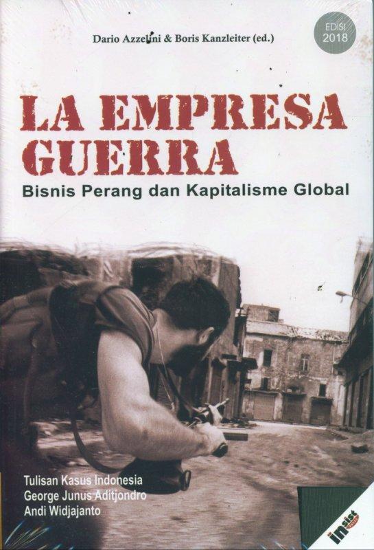 Cover Buku LA EMPRESA GUERRA: Bisnis Perang dan Kapitalisme Global (Edisi 2018)