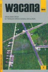 WACANA: Idealisasi Desa di Tengah Krisis Sosial Ekologis (Wacana Nomor 36/Tahun XIX/2017)