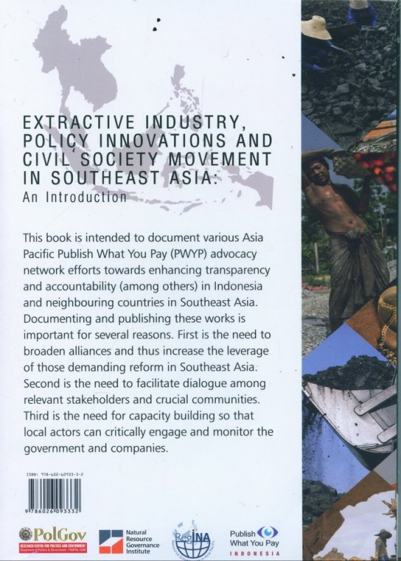 Cover Belakang Buku Extractive Industry Policy Innovations And Civil Society Movement In Southeast Asia: An Introduction