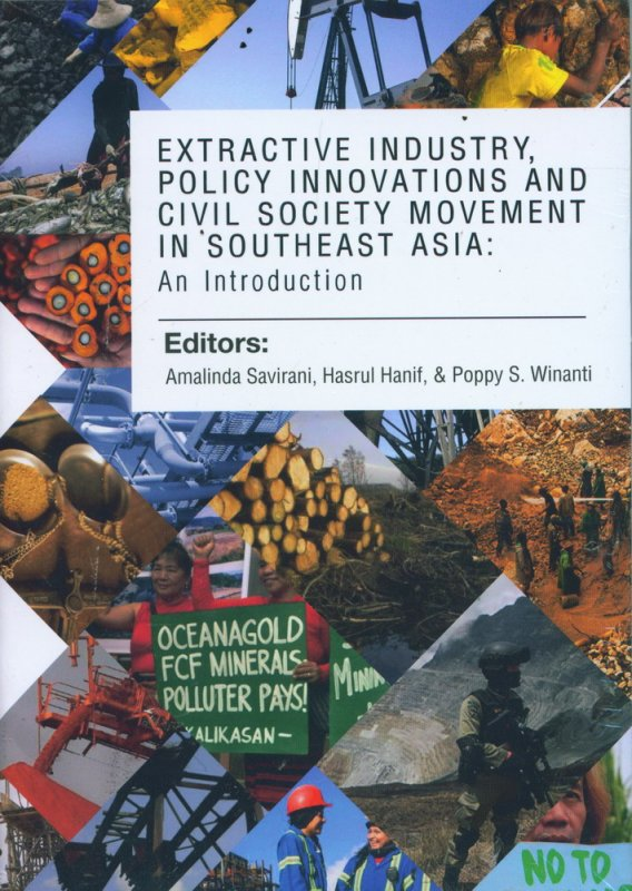 Cover Buku Extractive Industry Policy Innovations And Civil Society Movement In Southeast Asia: An Introduction