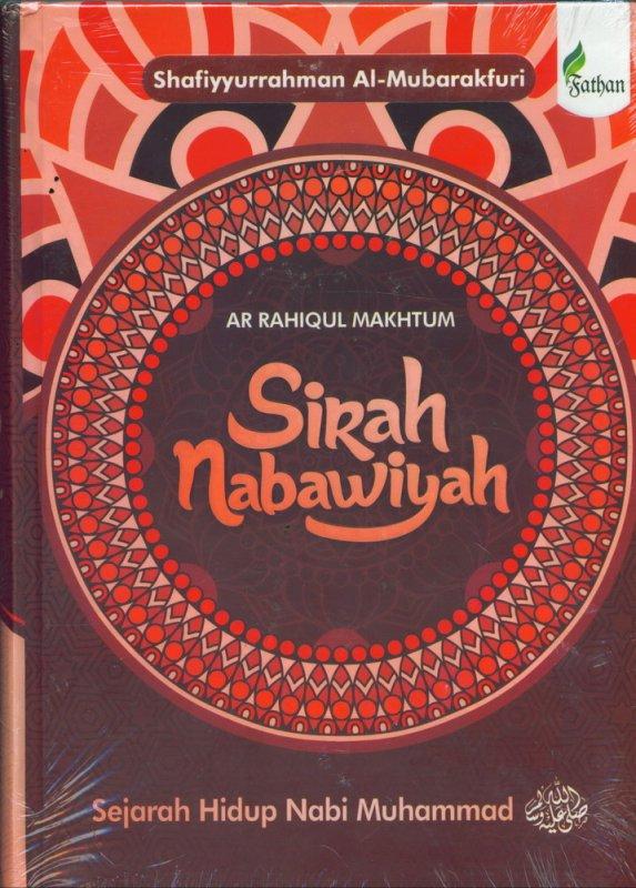 Cover Buku Sirah Nabawiyah: Sejarah Hidup Nabi Muhannad (Hard Cover)
