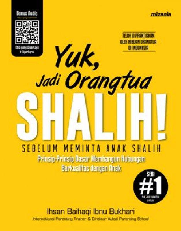 Cover Buku Yuk, Jadi Orangtua Shalih! (Republish)