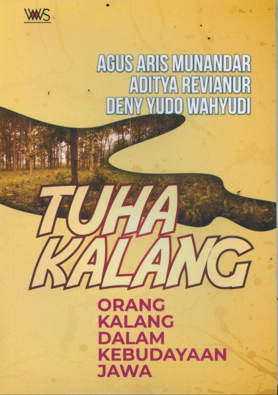 Cover Buku TUHA KALANG: Orang Kalang Dalam Kebudayaan Jawa