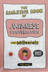 The Amazing Book of Japanese Conversation for Millenials