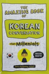 The Amazing Book of Korean Conversation for Millenials
